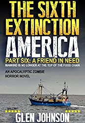 The Sixth Extinction: America (A Friend in Need Book 6)