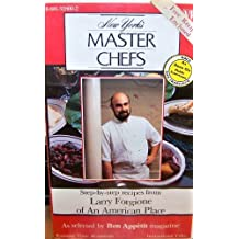 New York's Master Chefs Step-by-Step Receipes from Larry Forgione of An American Place