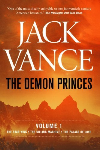 The Demon Princes, Vol. 1: The Star King * The Killing Machine * The Palace of Love by Jack Vance (1997-04-15)