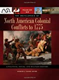 img - for The Encyclopedia of North American Colonial Conflicts to 1775 [3 volumes]: A Political, Social, and Military History book / textbook / text book