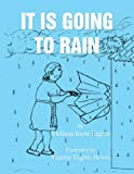 It Is Going to Rain, Melissa Irene Eights, 1450097189
