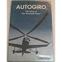 "Autogiro: The Story of ""the Windmill Plane"""