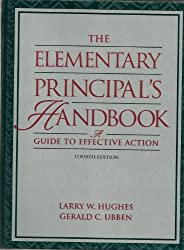 The Elementary Principal's Handbook: A Guide to Effective Action