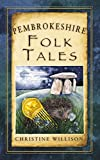 """Pembrokeshire Folk Tales (Folk Tales - United Kingdom)"" av Christine Willison"