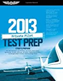 Private Pilot Test Prep 2013: Study & Prepare for Recreational and Private: Airplane, Helicopter, Gyroplane, Glider, Balloon, Airship, Powered ... FAA Knowledge Exams (Test Prep series), , 1560279117