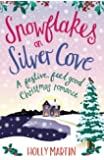 Snowflakes on Silver Cove: A festive, feel-good Christmas romance: Volume 2 (White Cliff Bay)