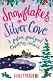 Snowflakes on Silver Cove: A festive, feel-good Christmas romance (White Cliff Bay) (Volume 2) by  Holly Martin in stock, buy online here