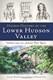 Hidden History of the Lower Hudson Valley, Carney Rhinevault, 160949654X