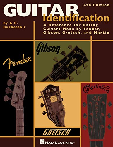 Guitar Identification: A Reference Guide to Serial Numbers for Dating...