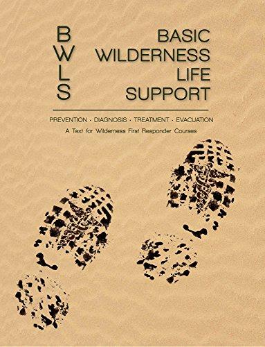 Wilderness First Responder (Basic Wilderness Life Support: A Text for Wilderness First Responder Courses)