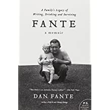 Fante: A Family?s Legacy of Writing, Drinking and Surviving by Dan Fante (2011-10-05)