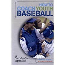 How to Coach Youth Baseball: A Step-By-Step Approach