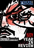 Now it its fourth year, the annual Voices of Wrestling NJPW Year in Review eBook is a comprehensive study of New Japan Pro Wrestling in 2017.From engaging essays detailing some of NJPW's biggest moments and matches, wrestler profiles and stat...