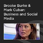 Brooke Burke and Mark Cuban: Business and Social Media | Mark Cuban