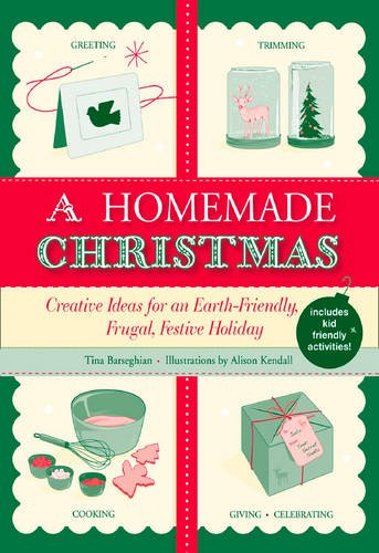 Homemade Christmas Crafts (A Homemade Christmas: Creative Ideas for an Earth-Friendly, Frugal, Festive Holiday)