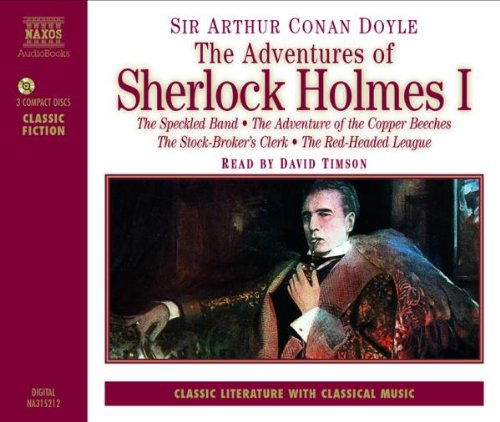 1: The Adventures of Sherlock Holmes: The Speckled Band, the Adventure of the Copper Beeches, the Stock-Broker's Clerk, the Red-Headed League (Classic Literature with Classical Music)
