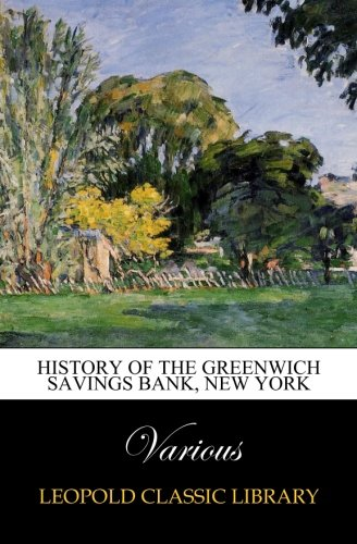 Download History of The Greenwich Savings Bank, New York pdf epub