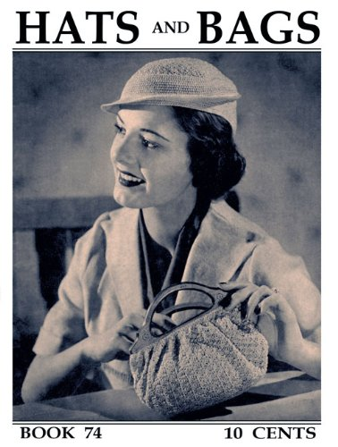 Read Online Spool Cotton #74 c.1936 - Hats and Bags in Crochet pdf epub