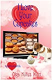 I Love Your Cupcakes: Me encantan tus cupcakes (Spanish Edition)