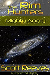 Mighty Angry (The Rim Hunters Book 2)