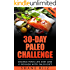 Paleo: 30-Day Paleo Challenge - Change Your Life and Lose 15 Pounds with Paleo Diet