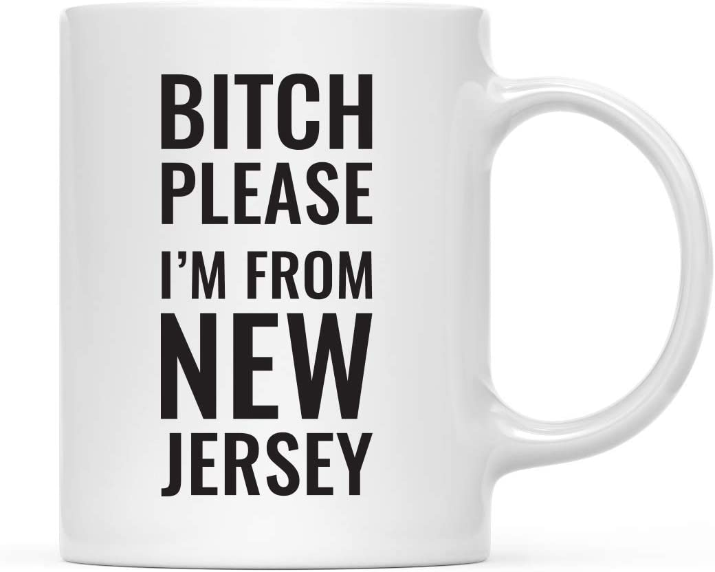 Andaz Press 11oz. Coffee Mug Gag Gift, Bitch Please I'm from New Jersey, 1-Pack, Includes Gift Box, Funny Christmas Birthday Friend Coworker Long Distance Moving Away Hostess Present Ideas