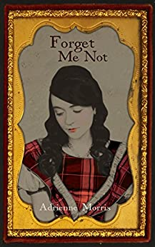 Forget Me Not: A Family Saga Novel (The Tenafly Road Series Book 4) by [Morris, Adrienne]