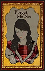 Forget Me Not: A Novel (The Tenafly Road Series Book 3)