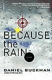 Because the Rain, Daniel Buckman, 0312427638