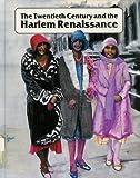 Twentieth Century and the Harlem Renaissance, 1880-1930, Stuart Kallen, 1562390198