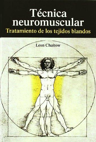 Descargar Libro Tecnica Neuromuscular - Tratamiento De Los Tejidos Blandos Leon Chaitow