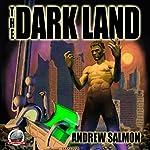 The Dark Land | Andrew Salmon