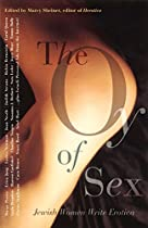 THE OY OF SEX: JEWISH WOMEN WRITE EROTICA