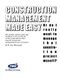 Construction Management Made Easy, W. Gary Westernoff, 0966824504