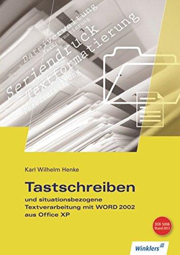 Tastschreiben und situationsbezogene Textverarbeitung mit WORD 2010: Tastschreiben und situationsbezogene Textverarbeitung mit WORD 2002 aus Office XP: Schülerband