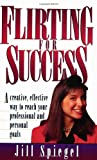 Flirting for Success, Jill Spiegel, 0964332507