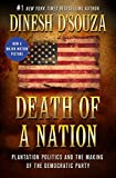 Book cover from Death of a Nation: Plantation Politics and the Making of the Democratic Party by Dinesh DSouza