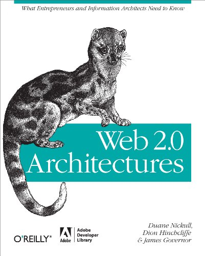 Download Web 2.0 Architectures: What entrepreneurs and information architects need to know Pdf