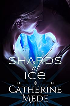 Shards of Ice by [Mede, Catherine]