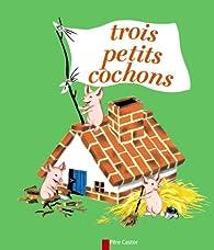 Les Trois Petits Cochons par Paul François