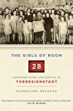 img - for The Girls of Room 28: Friendship, Hope, and Survival in Theresienstadt book / textbook / text book
