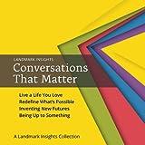 Landmark Insights: Conversations That Matter: A Landmark Insights Collection