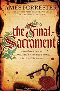 The Final Sacrament (Clarenceux Trilogy) by James Forrester (2013-10-22)