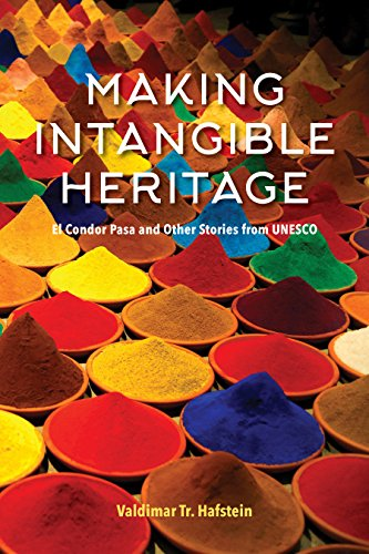 Making Intangible Heritage: El Condor Pasa and Other Stories from UNESCO (Festivals Heritage Music)