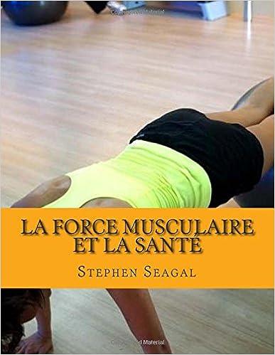 Livres gratuits La FORCE MUSCULAIRE ET LA SANTÉ: Fitness et Wellness pour vous pdf