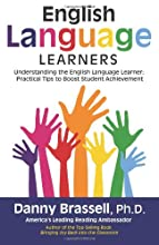 Understanding the English Language Learner: Practical Tips to Boost Student Achievement