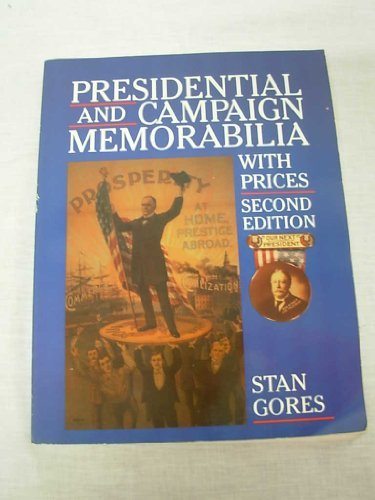 Presidential and Campaign Memorabilia With Prices (Presidential Campaign Memorabilia)