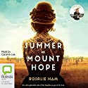 Summer at Mount Hope Audiobook by Rosalie Ham Narrated by Caroline Lee