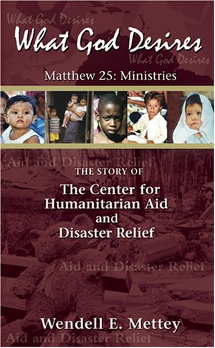 What God Desires:The Story of the Center for Humanitarian Aid and Disaster Relief