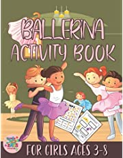 Ballerina activity book for girls ages 3-8: Ballerina themed gift for girls ages 3 and up